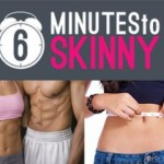 6 Minutes To Skinny Review – Lose Fat in Less Time