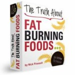 Truth About Fat Burning Foods Review – Eat Right to Lose Weight