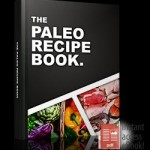 Paleo Leap Recipe Book Review – Lose Weight by Eating Natural