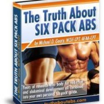 Truth About Abs Review – Learn How to Get that Six Pack