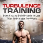 Turbulence Training Review – No Weights, No Gym, No Problem Fat Loss